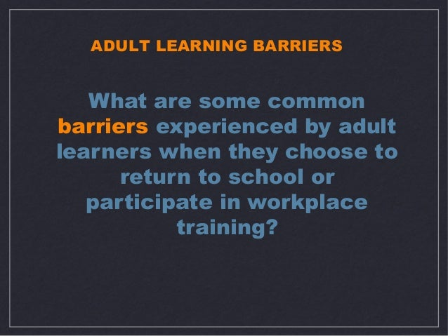 Barriers to learning in adult education