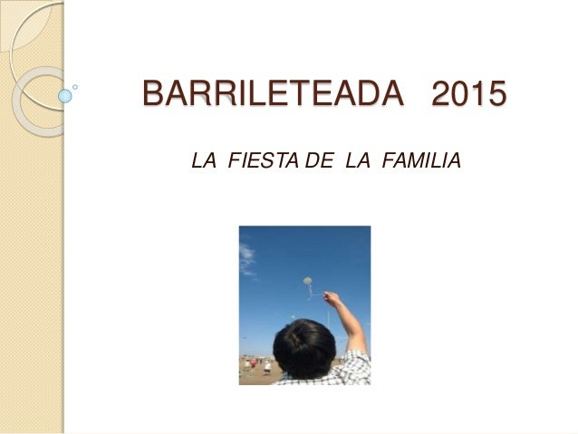 BARRILETEADA 2015 LA FIESTA DE LA FAMILIA