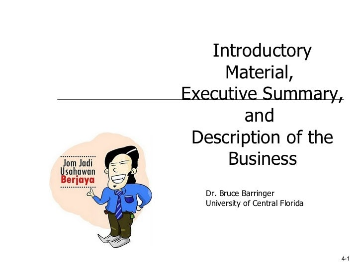 4-1 Introductory Material,  Executive Summary, and  Description of the Business Dr. Bruce Barringer University of Central ...