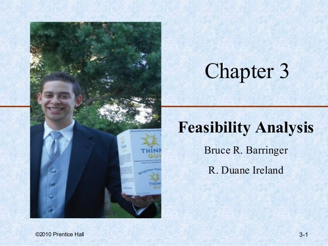 Chapter 3                      Feasibility Analysis                         Bruce R. Barringer                          R....