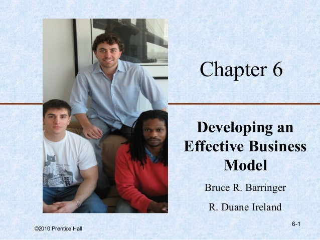 Chapter 6                       Developing an                      Effective Business                            Model    ...