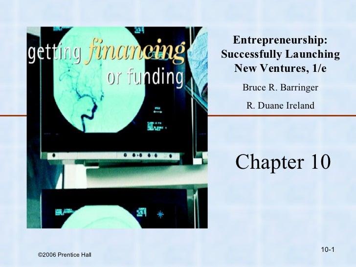 10- Chapter 10 Entrepreneurship: Successfully Launching New Ventures, 1/e Bruce R. Barringer R. Duane Ireland