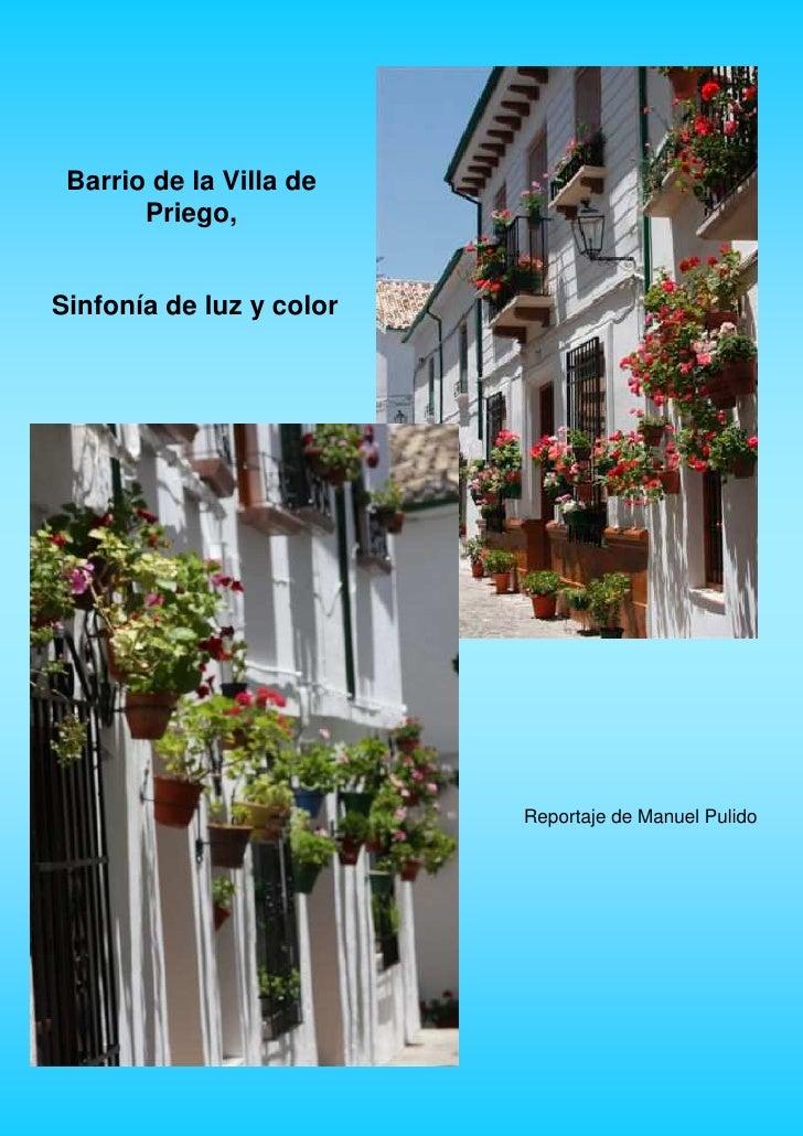 Barrio de la Villa de        Priego,   Sinfonía de luz y color                               Reportaje de Manuel Pulido