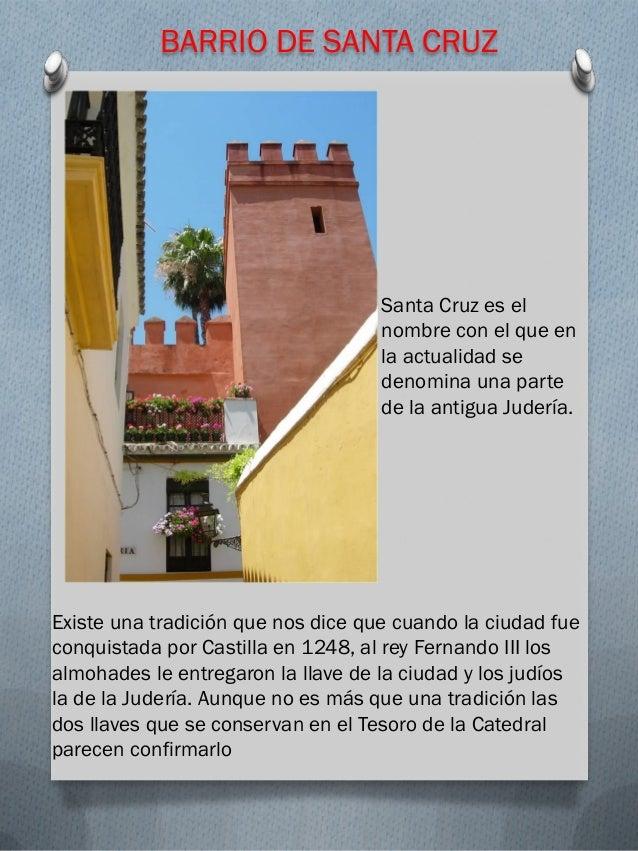BARRIO DE SANTA CRUZ                                    Santa Cruz es el                                    nombre con el ...