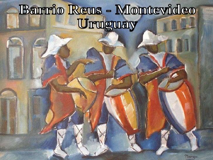 Barrio Reus - Montevideo Uruguay
