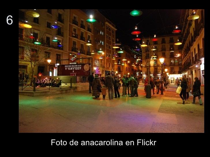 6 <ul><li>Foto de anacarolina en Flickr </li></ul>