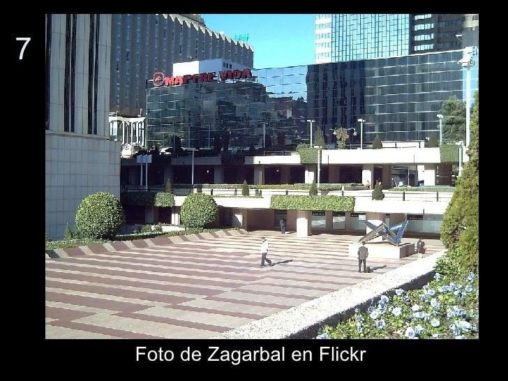 7 <ul><li>Foto de Zagarbal en Flickr </li></ul>