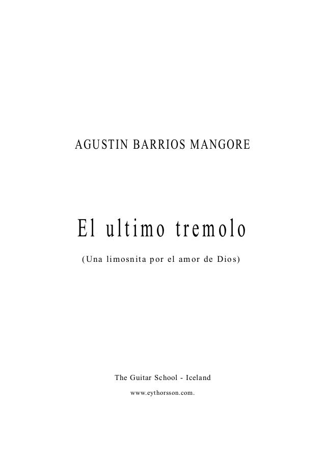 AGUSTIN BARRIOS MANGORE El ultimo tremolo The Guitar School - Iceland www.eythorsson.com. (Una limosnita por el amor de Di...