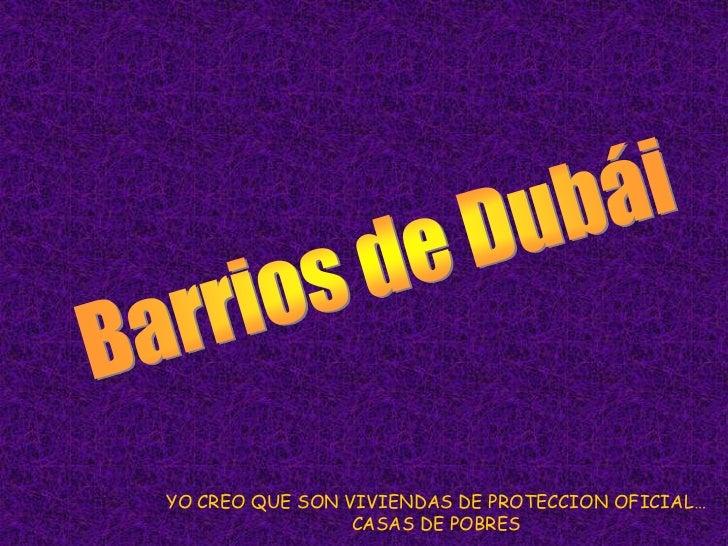 YO CREO QUE SON VIVIENDAS DE PROTECCION OFICIAL…                 CASAS DE POBRES