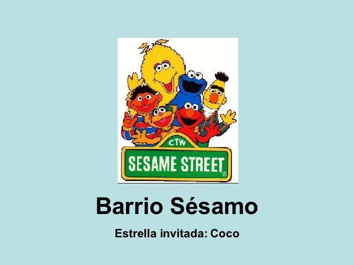 Barrio Sésamo Estrella invitada: Coco
