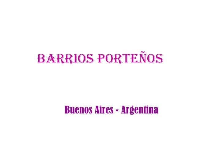 BARRIOS PORTEÑOS   Buenos Aires - Argentina