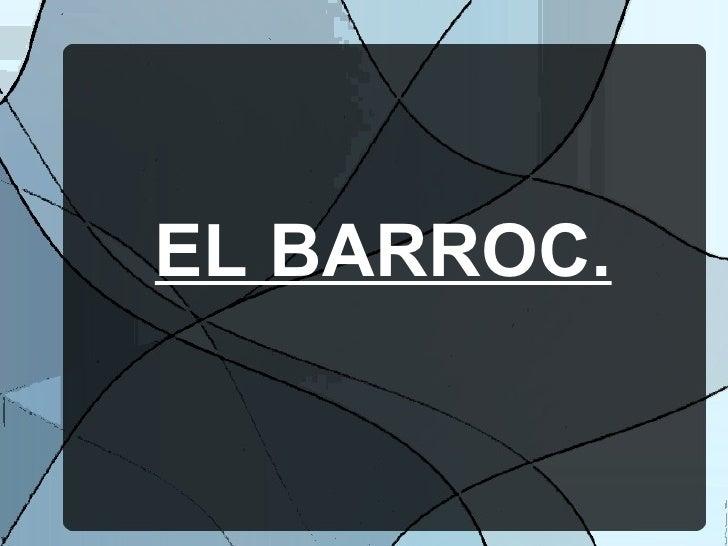EL BARROC.