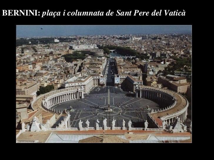BERNINI:  plaça i columnata de Sant Pere del Vatic à