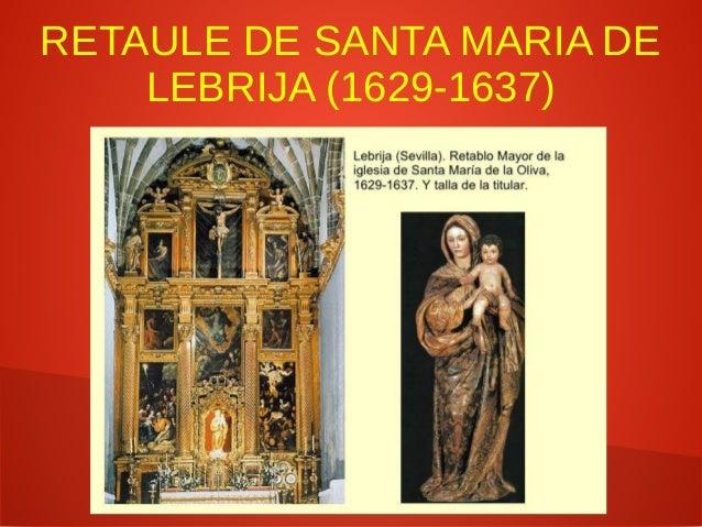 PEDRO DE MENA (1628-1688) ● Deixeble de Cano, escola de Granada. ● Escultor amb una forta sensació de misticisme, proper a...