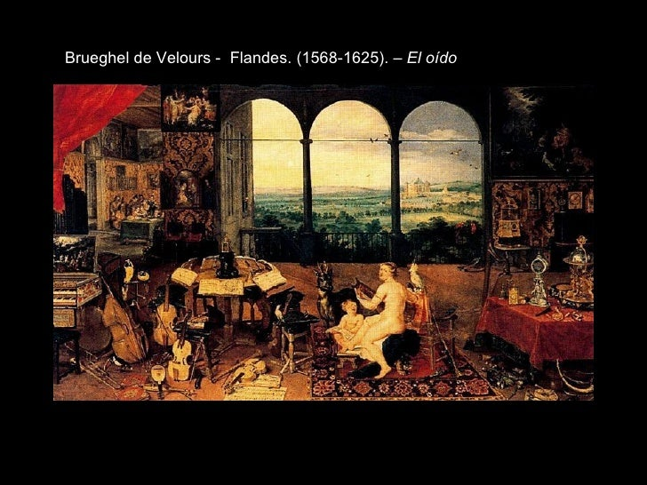 Brueghel de Velours - Flandes. (1568-1625). – El oído