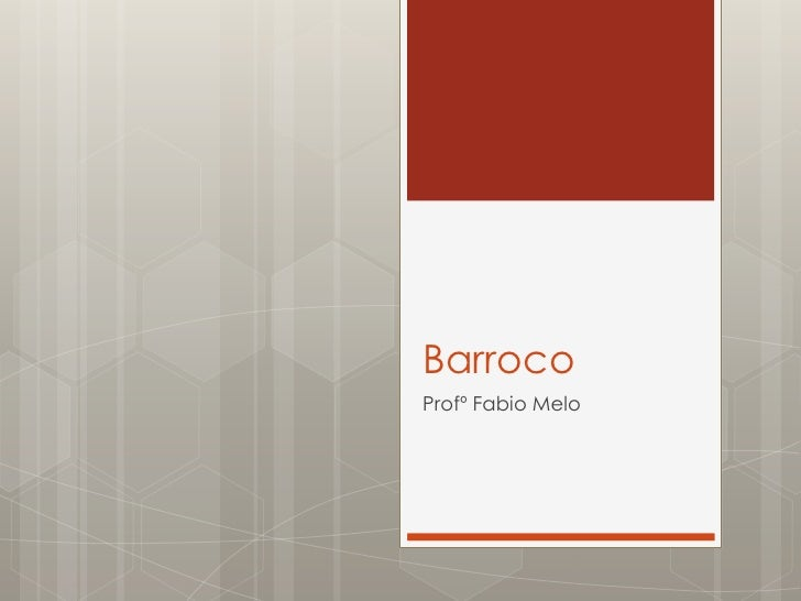 Barroco<br />Profº Fabio Melo<br />