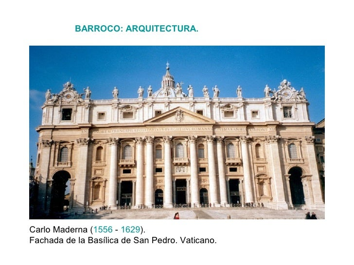 BARROCO: ARQUITECTURA.Carlo Maderna (1556 - 1629).Fachada de la Basílica de San Pedro. Vaticano.