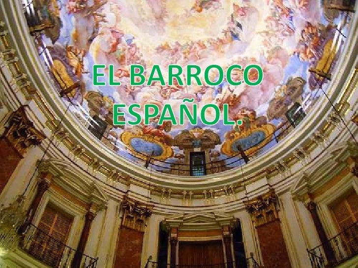El Barroco español se produce en mediode los llamados Siglos de Oro de laliteratura española. España estuvogobernada en es...