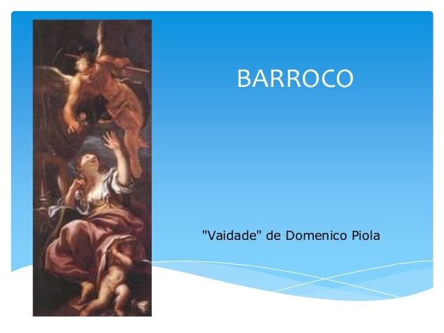 """BARROCO """"Vaidade"""" de Domenico Piola"""