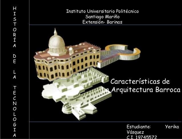 H I S T O R Í A D E L A T E C N O L O G I A Instituto Universitario Politécnico Santiago Mariño Extensión- Barinas Estudia...