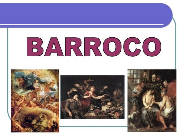 ORIGENS DO BARROCO   O barroco foi uma tendência artística que se  desenvolveu primeiramente nas artes plásticas e  depoi...