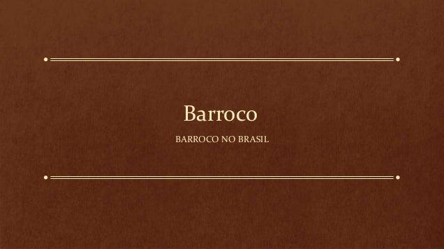 Barroco BARROCO NO BRASIL