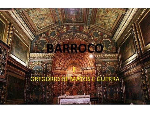 BARROCO E GREGÓRIO DE MATOS E GUERRA