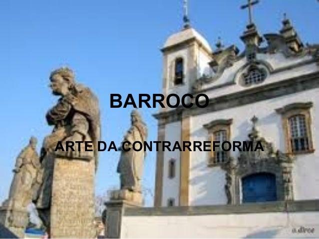 BARROCO ARTE DA CONTRARREFORMA