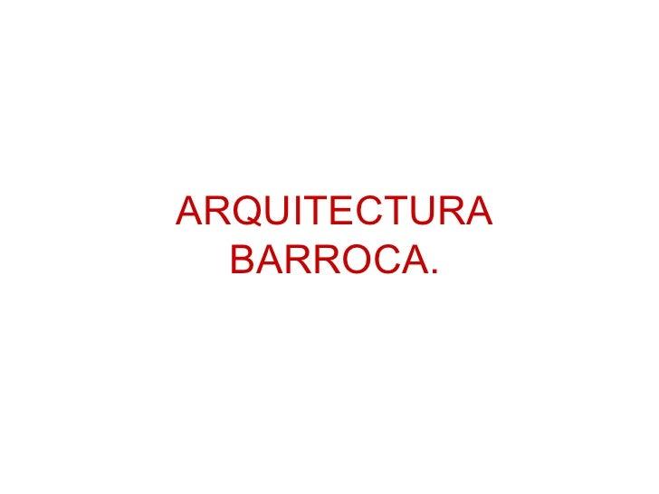 ARQUITECTURA BARROCA.