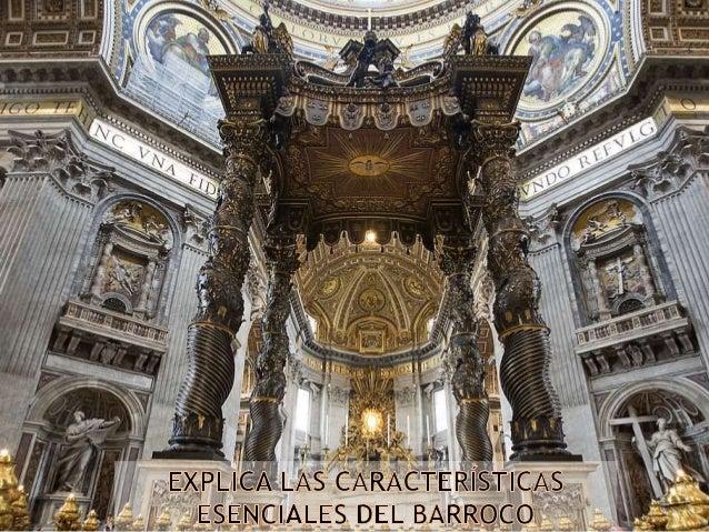 • El término barroco se comenzó a emplear con carácter peyorativo por los críticos neoclásicos del siglo XVIII para referi...
