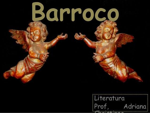 Barroco Literatura Prof, Adriana