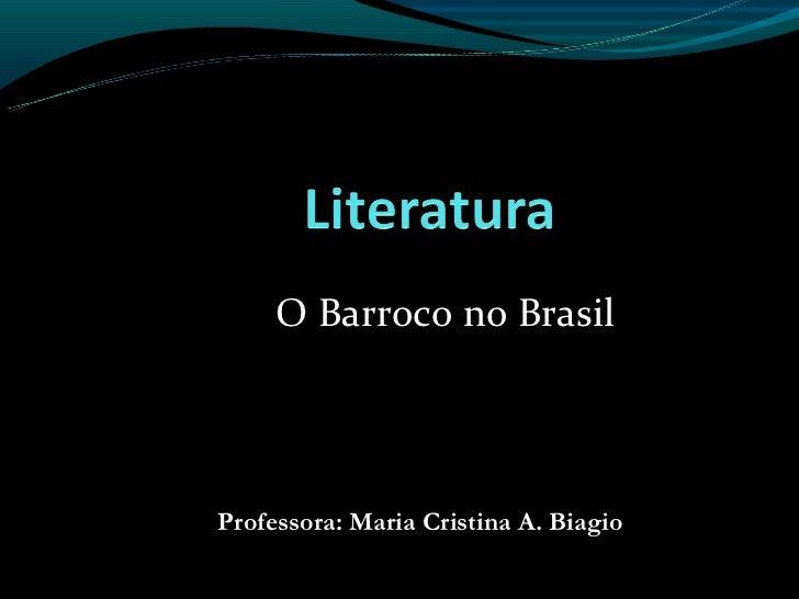 O Barroco no BrasilProfessora: Maria Cristina A. Biagio
