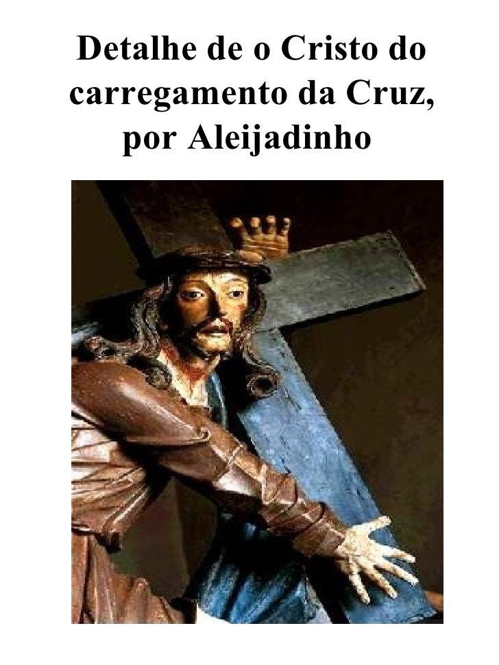 Detalhe de o Cristo do carregamento da Cruz, por Aleijadinho