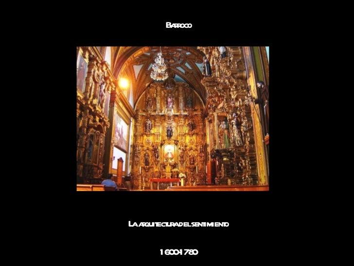Barroco La arquitectura del sentimiento 1600 - 1780