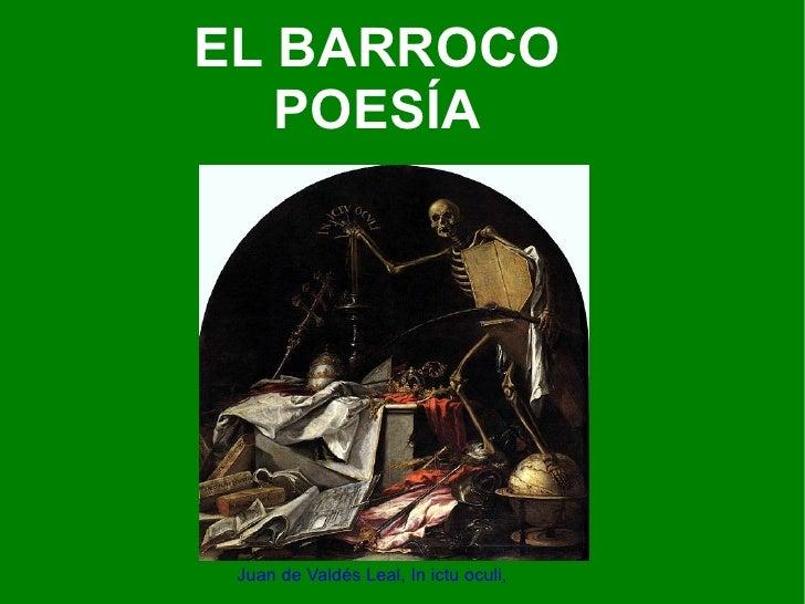 EL BARROCO   POESÍA Juan de Valdés Leal, In ictu oculi, 1672.