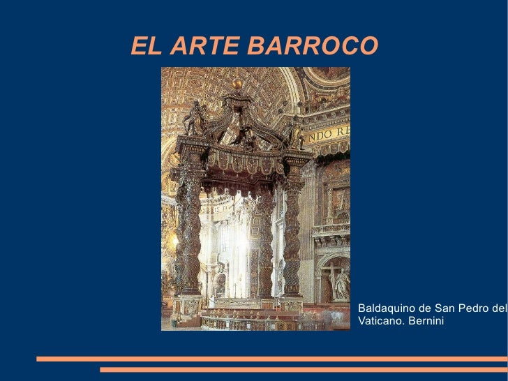 EL ARTE BARROCO Baldaquino de San Pedro del Vaticano. Bernini