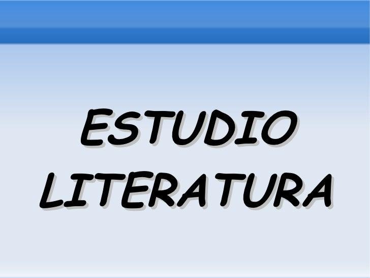 ESTUDIO LITERATURA