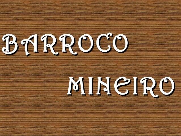 BARROCO   MINEIRO