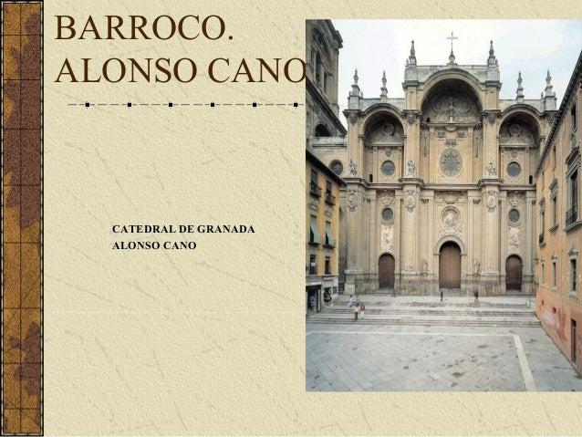 CATEDRAL DE GRANADA ALONSO CANO BARROCO. ALONSO CANO
