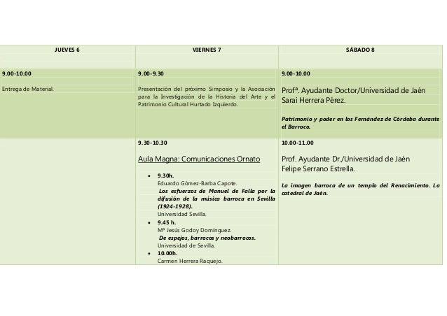 JUEVES 6  VIERNES 7  SÁBADO 8  9.00-10.00  9.00-9.30  9.00-10.00  Entrega de Material.  Presentación del próximo Simposio ...