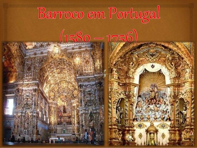 1580 → Portugal se submete ao domínio português 1756 → Início do Neoclassicismo