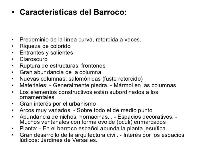 <ul><li>Características del Barroco:   </li></ul><ul><li>Predominio de la línea curva, retorcida a veces.  </li></ul><ul><...