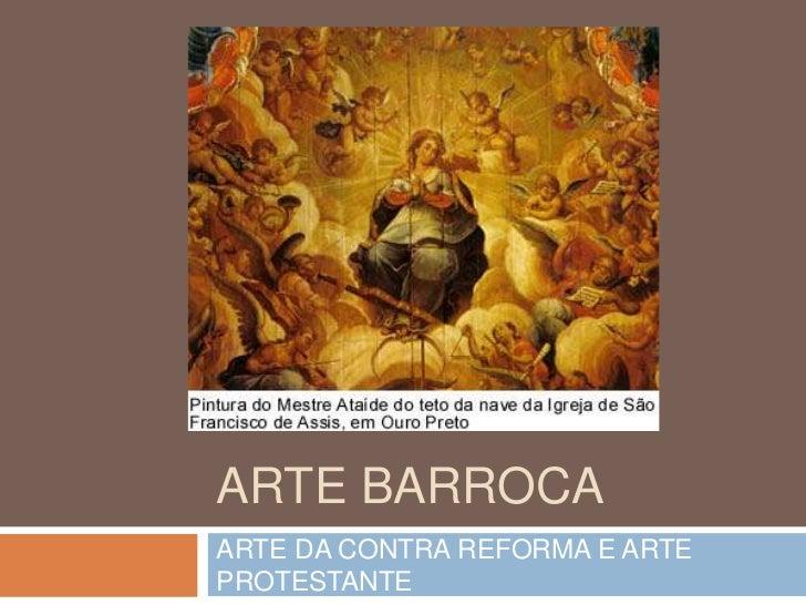 ARTE BARROCAARTE DA CONTRA REFORMA E ARTEPROTESTANTE