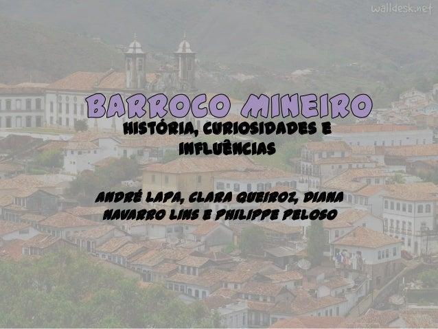 História, curiosidades e         influênciasAndré Lapa, Clara Queiroz, Diana Navarro Lins e Philippe Peloso