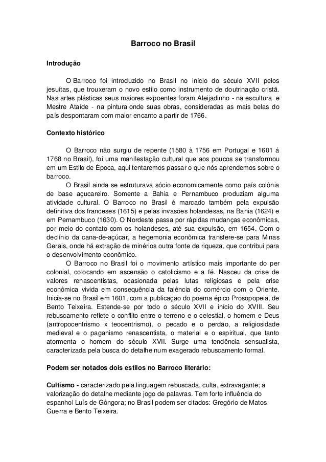 Barroco no BrasilIntrodução       O Barroco foi introduzido no Brasil no início do século XVII pelosjesuítas, que trouxera...
