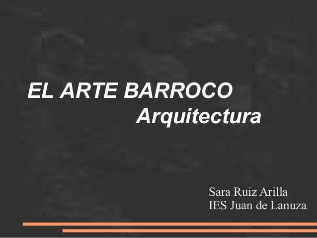 EL ARTE BARROCO Arquitectura Sara Ruiz Arilla IES Juan de Lanuza