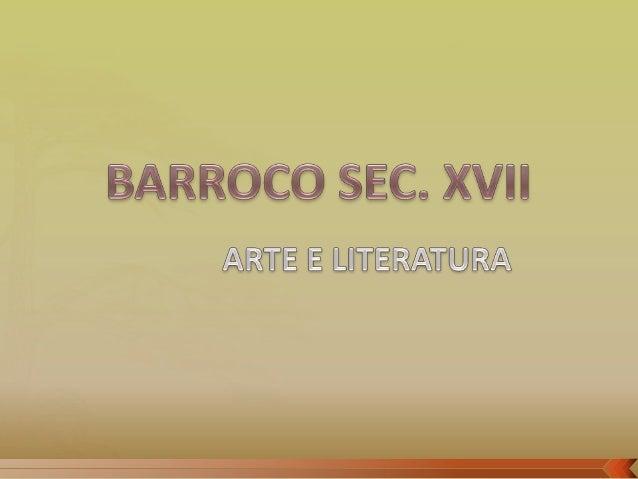 Barroco é um movimento que vai da segunda metade do século XVI (1550) à primeira metade do século XVIII (1760), caracteriz...