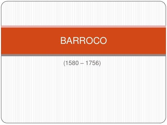 (1580 – 1756) BARROCO