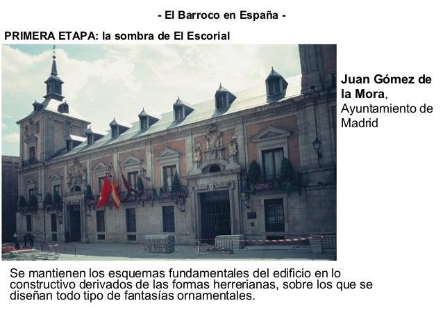 PRIMERA ETAPA: la sombra de El Escorial Juan Gómez de la Mora, Ayuntamiento de Madrid Se mantienen los esquemas fundamenta...