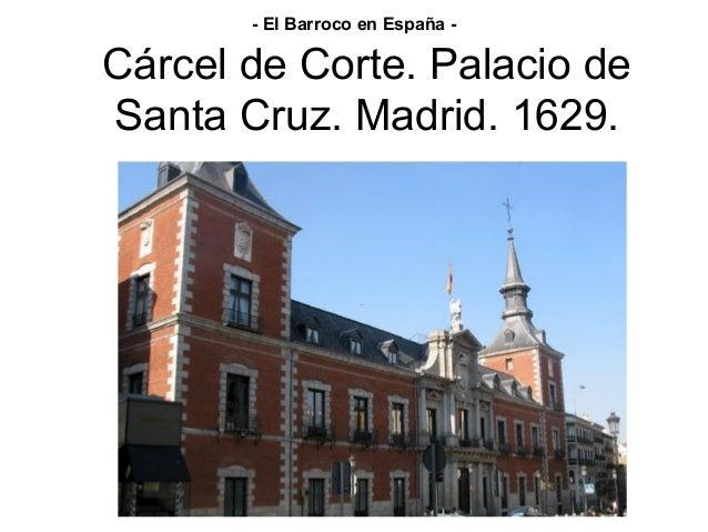 Cárcel de Corte. Palacio de Santa Cruz. Madrid. 1629. - El Barroco en España -